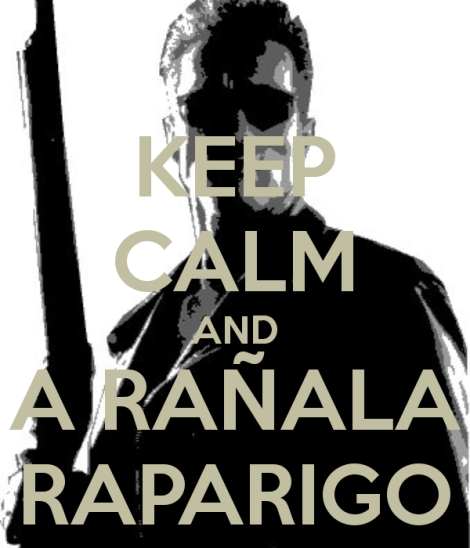 keep-calm-and-a-ranala-raparigo-4